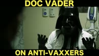 Doc Vader vs. Anti-Vaxxers by ZDoggMD