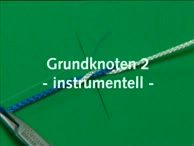 Knoten- und Nahttechniken Teil 09: Grundknoten 2 - instrumentell