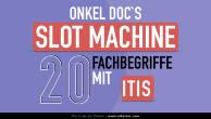 Onkel Doc`s Slot Machine - Fachbegriffe mit -itis! Kennst du sie alle?