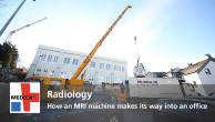 Radiology - How an MRI machine makes its way into an office
