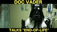 Doc Vader On End-Of-Life Planning by ZDoggMD