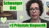 Schwanger über 40: Pränatale Diagnostik