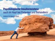 Psychologische Insulinresistenz – auch im Kopf bei Patienten und Behandlern