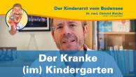 Der Kranke (im) Kindergarten - Der Kinderarzt vom Bodensee