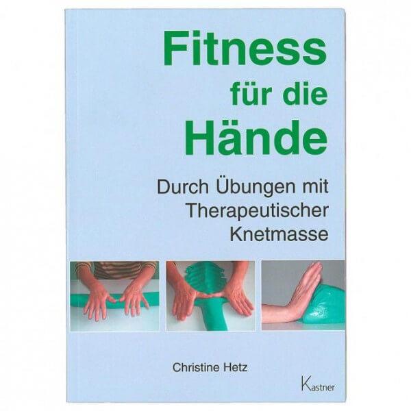 Buch Fitness für die Hände - Durch Übungen mit Therapeutischer Knetmasse